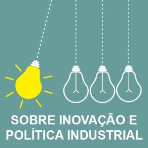 Sobre inovação e política industrial
