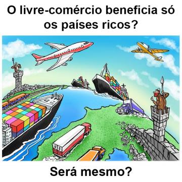 O livre comércio beneficia só os países ricos?