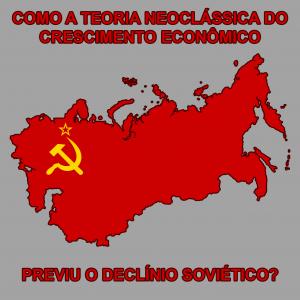 Como a teoria neoclássica poderia prever o declínio soviético? - Por Paul Krugman