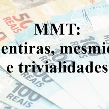 MMT: mentiras, mesmices e trivialidades