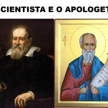 O cientista e o apologeta
