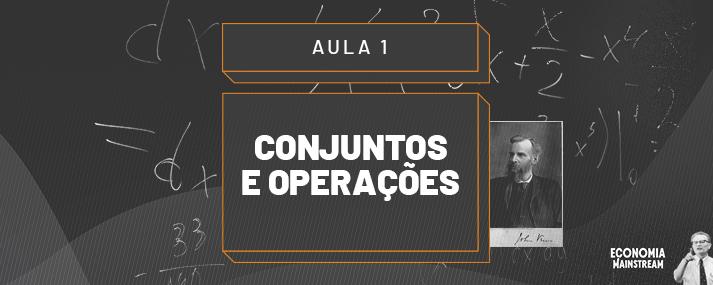 Aula 01 - Conjuntos e Operações