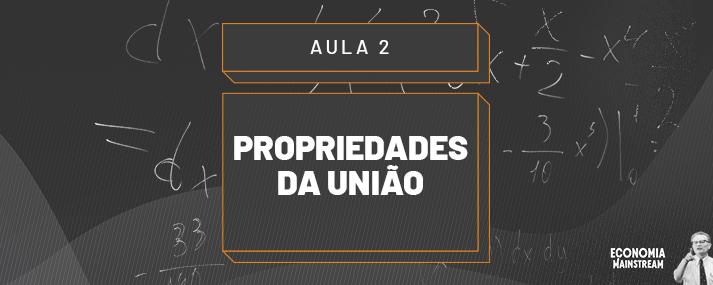 Aula 02 - Propriedades da União