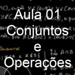 Aula 01 – Conjuntos e Operações