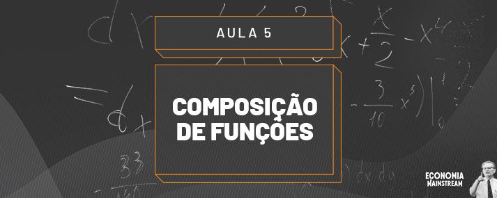 Aula 05 - Composição de Funções