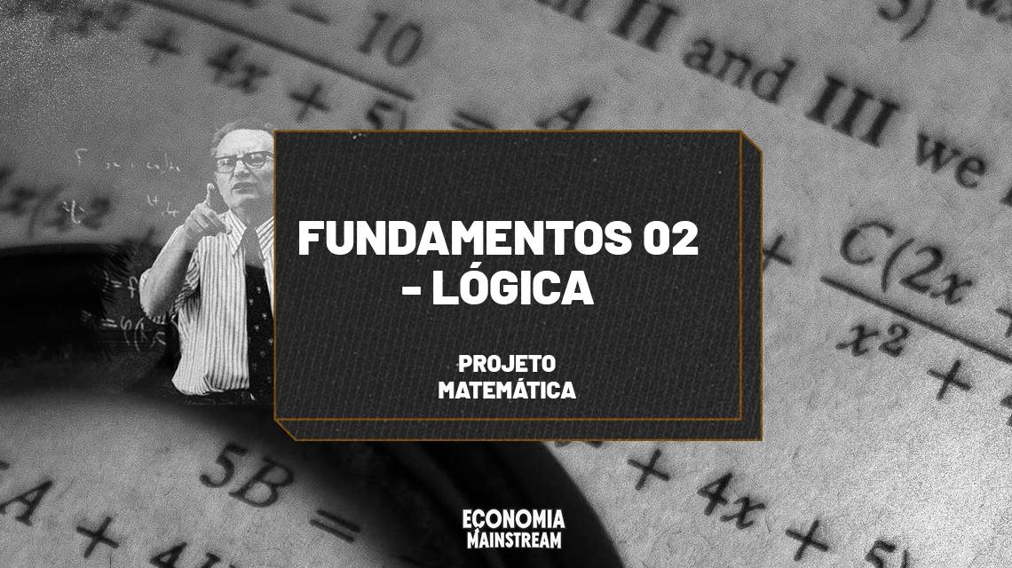 Fundamentos 02 – Lógica